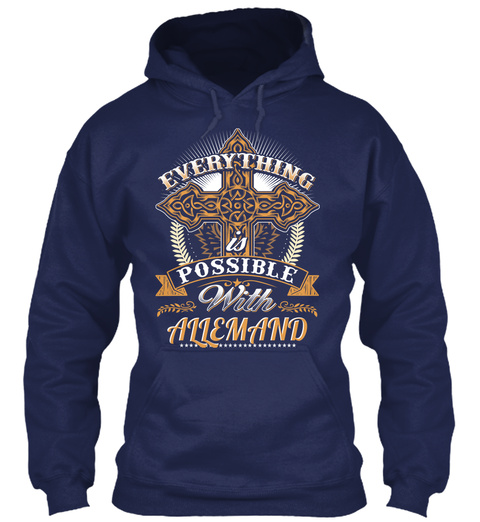 Everything Is Possible With Allemand Navy T-Shirt Front