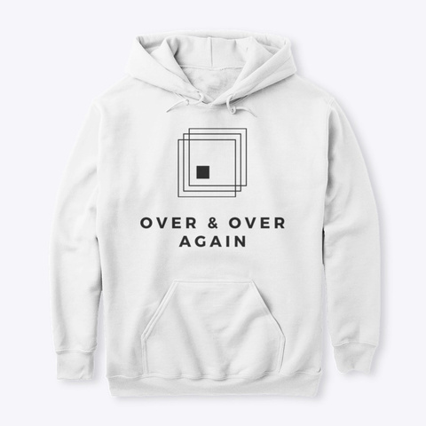Over & Over Again White T-Shirt Front