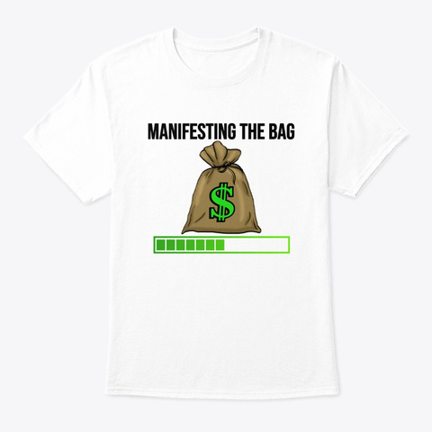 Manifesting More Money White T-Shirt Front