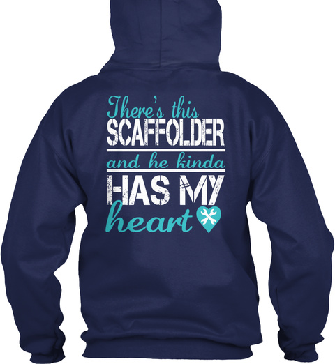 There's The Scaffolder And He Kinda Has My Heart Navy T-Shirt Back