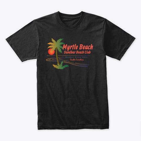 Myrtle Beach Sandbar Beach Club Black T-Shirt Front