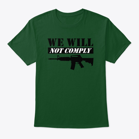 We Will Not Comply Light Deep Forest T-Shirt Front