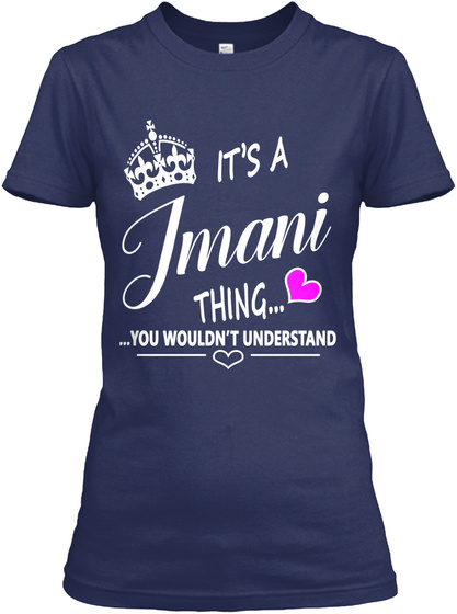 It's A Imani Thing You Wouldn't Understand Navy T-Shirt Front