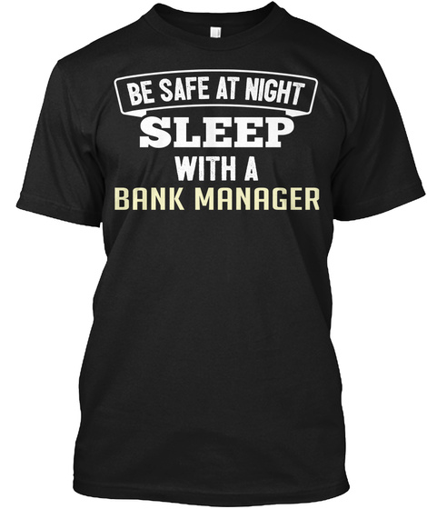 Funny Bank Manager Office Coworker Job Gift Black T-Shirt Front