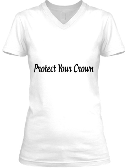 Protect Your Crown White T-Shirt Front