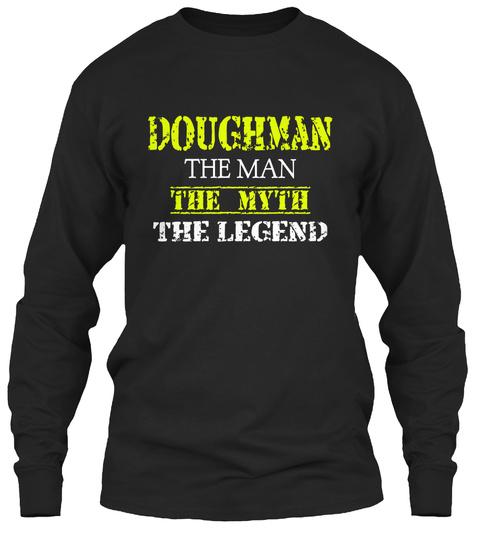 Doughman The Man The Myth The Legend Black T-Shirt Front