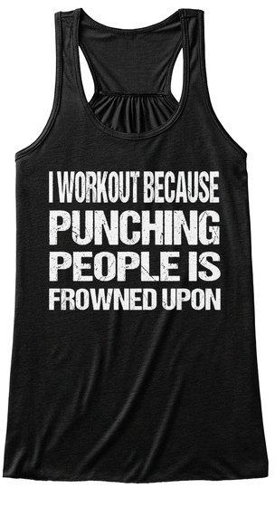 Ladies Funny Vest Top I work out because punching people is frowned upon