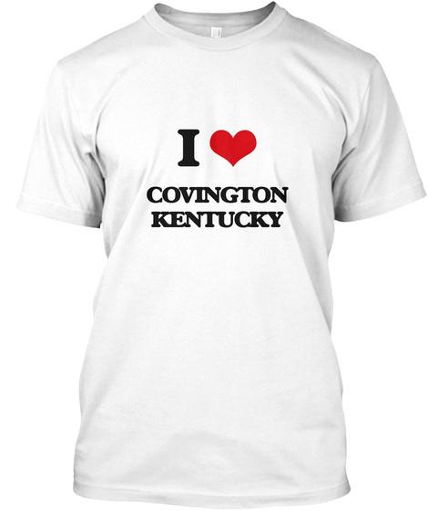 I Love Covington Kentucky White T-Shirt Front