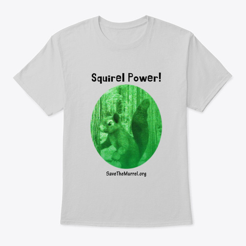 Squirrel Power! Light Steel T-Shirt Front