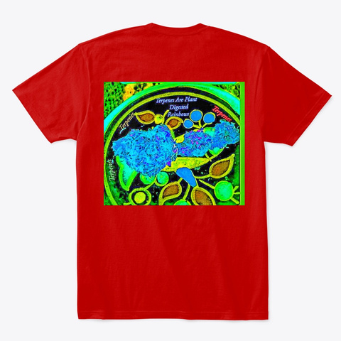 Terpene Digested Cannabis Friendly Classic Red T-Shirt Back