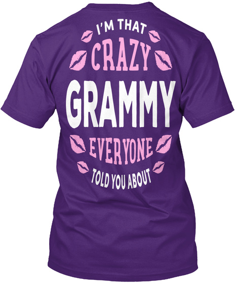 Im That Crazy Grammy Everyone Told You About Purple T-Shirt Back