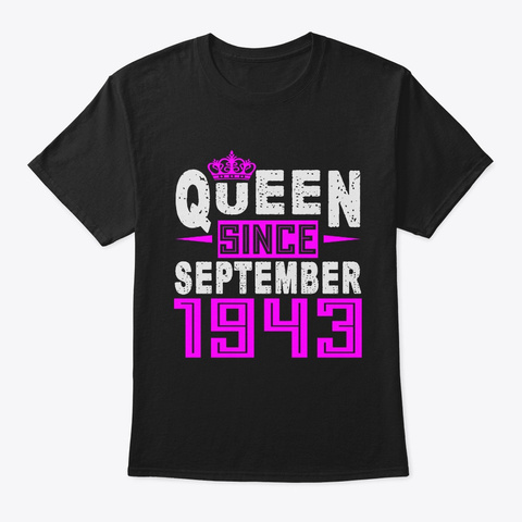 Queen Since September 1943 Birthday Gift Black T-Shirt Front