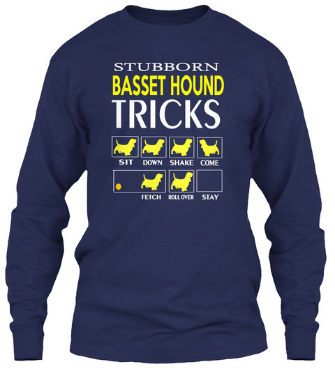 Stubborn Basset Hound Tricks Sit Down Shake Come Fetch Roll Over Stay Navy áo T-Shirt Front