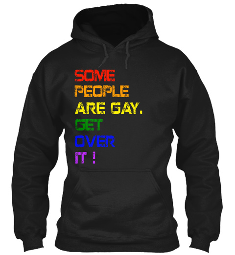 Some People Are Gay Get Over It Black Kaos Front