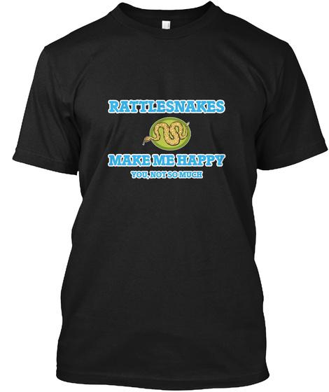 Rattlesnakes Make Me Happy Black T-Shirt Front