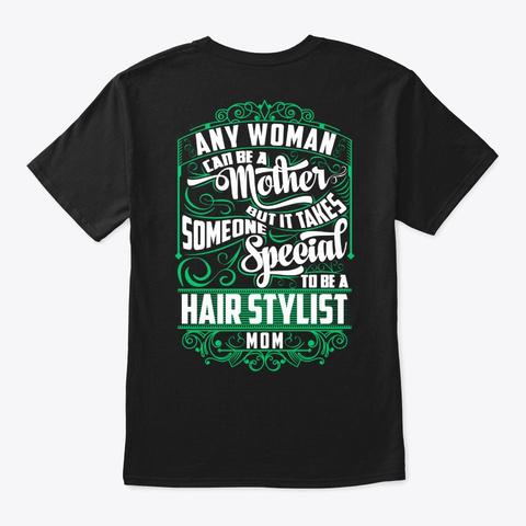 Special Hair Stylist Mom Shirt Black T-Shirt Back
