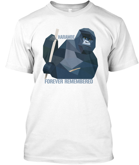 Harambe Forever Remembered White T-Shirt Front