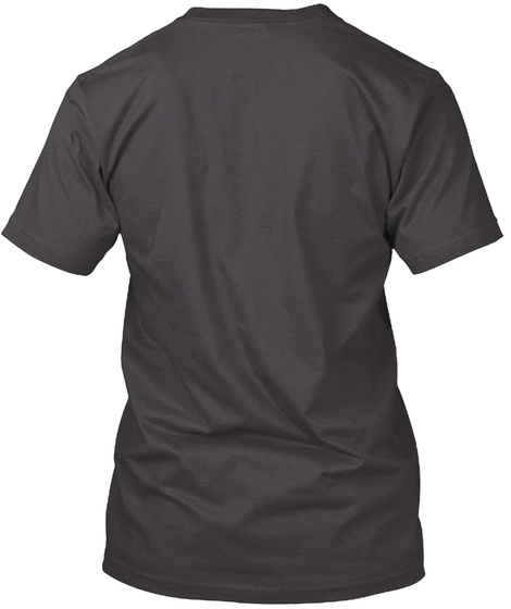 Valentines Day T Shirt For Him Heathered Charcoal  T-Shirt Back