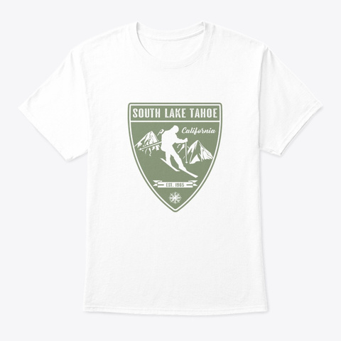 Ski South Lake Tahoe California White T-Shirt Front