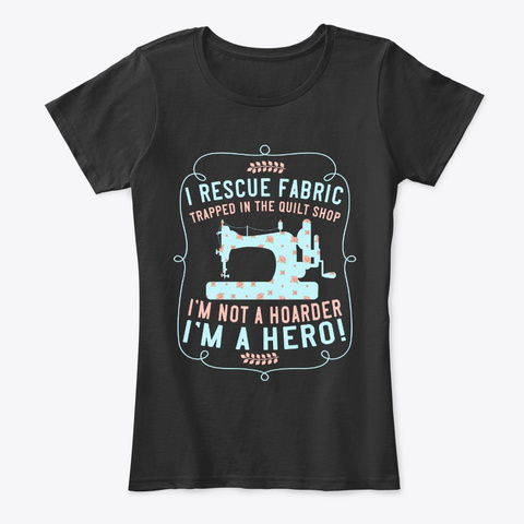 Sewing Lover Gift, Rescue Fabric Trapped Black T-Shirt Front