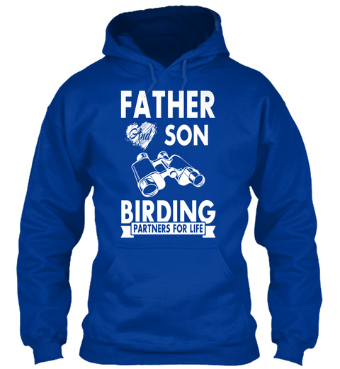 Father And Son Birding Partners For Life Royal Blue T-Shirt Front