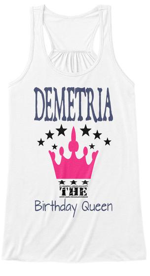 Demetria The Birthday Queen White T-Shirt Front
