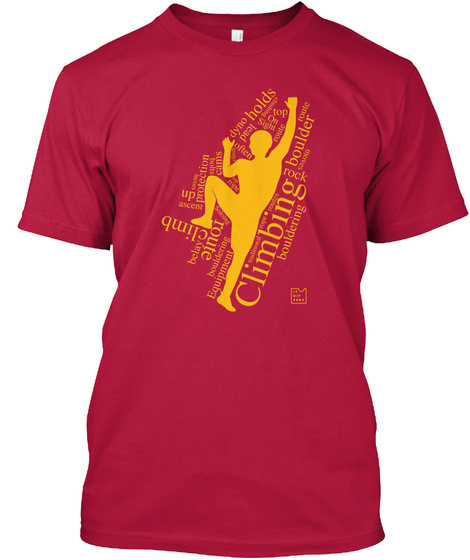 Dyno Holds Up Protection Climb Route Equipment Climbing Rock Boulder Bouldering Cherry Red T-Shirt Front