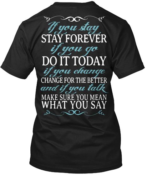 If You Stay Black T-Shirt Back