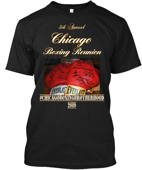 5th Annual Chicago Boxing Reunion #Chicago Boxing Brotherhood 2019 Black T-Shirt Front