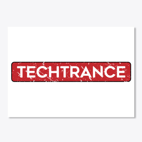 Techtrance Techno Trance Edm White T-Shirt Front