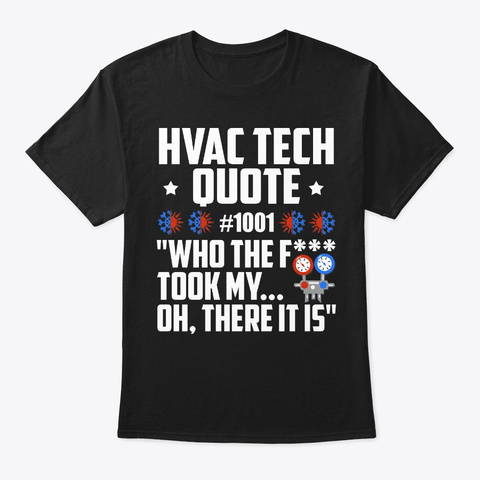 Hvac Technician Gift, Quote Number 1001 Black T-Shirt Front