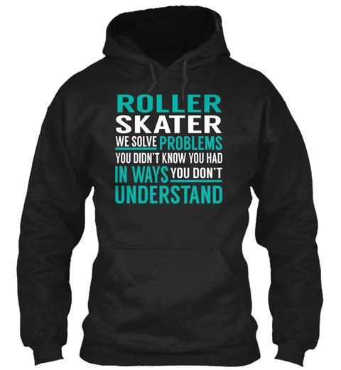 Roller Skater   Solve Problems Black T-Shirt Front