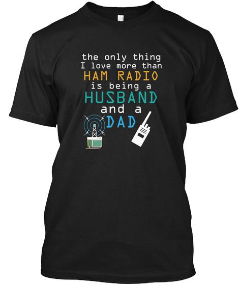 Husband Dad Ham Radio Fathers Day Black T-Shirt Front