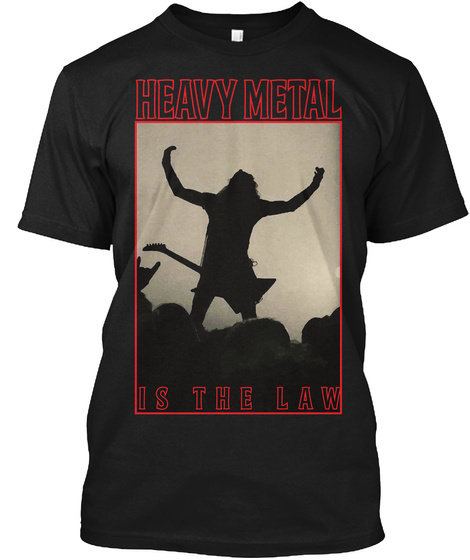 Heavy Metal Is The Law Black T-Shirt Front