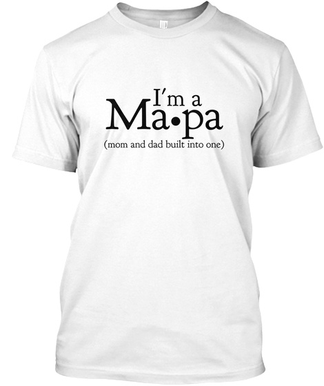 6703df5a I'm A Mapa Single Mom Dad - I'm a Ma.pa (mom and dad into one ...
