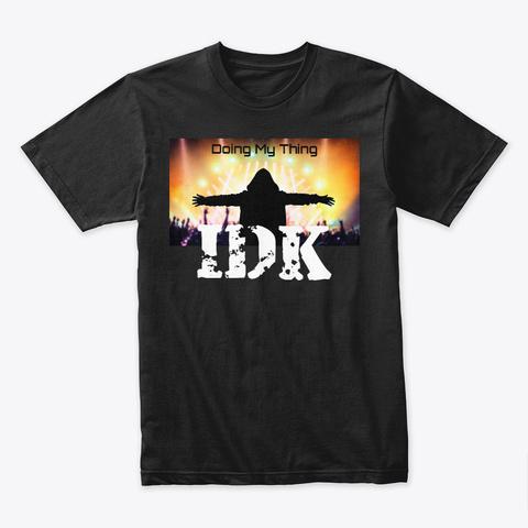 Idk Black T-Shirt Front