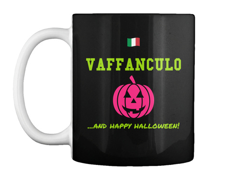 Vaffanculo ...And Happy Halloween! Black T-Shirt Front