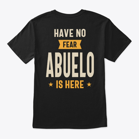 Mens Have No Fear Abuelo Is Here  Black T-Shirt Back