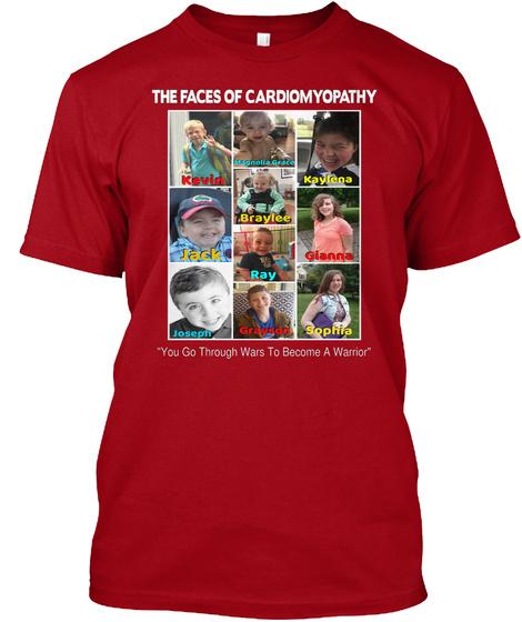 The Faces Of Cardiomyopathy Kevin Magnolia Grace Kaylena Jack Braylee Ray Gianna Joseph Grayson Sophia You Go Through... Deep Red T-Shirt Front