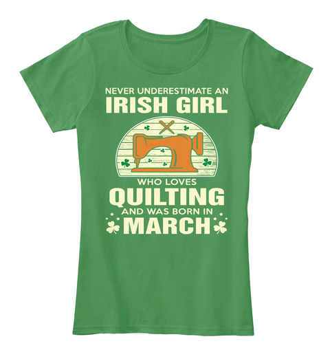 Irish Girls Love Quilting March Birthday Kelly Green  T-Shirt Front