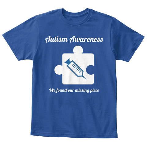 Autism Awareness We Found Our Missing Piece Deep Royal  T-Shirt Front