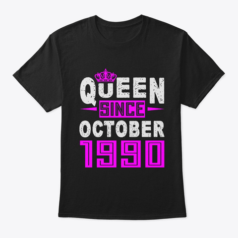 Queen Since October 1990 Birthday Gift Black T-Shirt Front