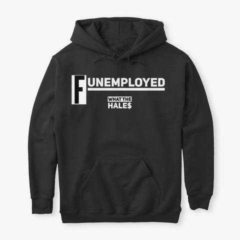 Funemployed Hoodie (Unisex) Black T-Shirt Front
