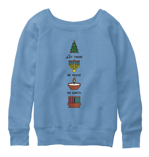 Let There Be Peace On Earth Blue Triblend  Sweatshirt Front