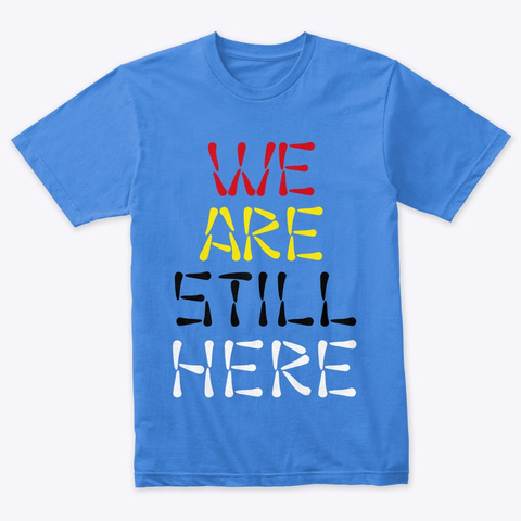 We Are Still Here Vintage Royal T-Shirt Front