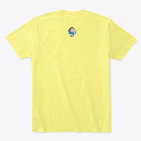 Koi Is Strength Lemon Yellow  T-Shirt Back
