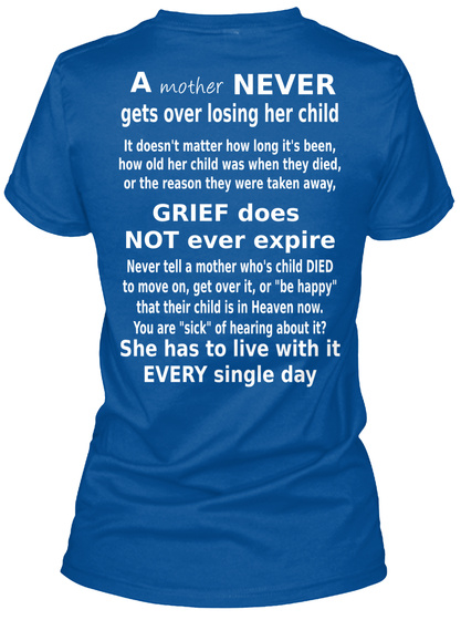 A Mother NEVER Gets Over losing her Unisex Tshirt