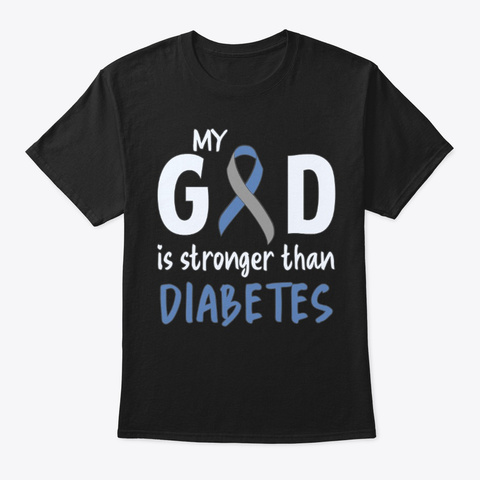 Diabetes, My God Is Stronger Black T-Shirt Front