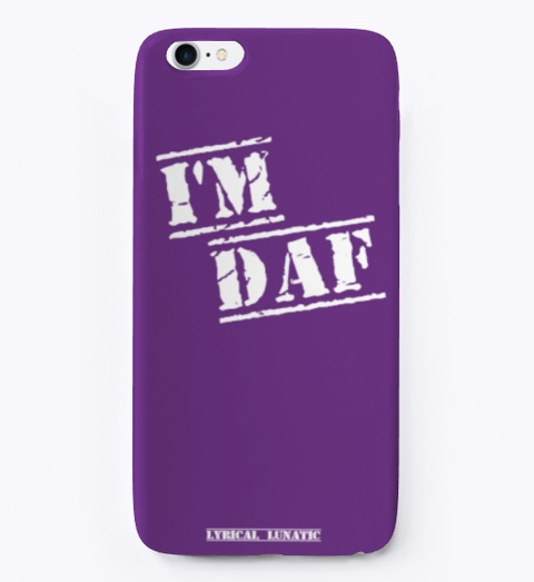 I'm Daf (Dope As F&$%) I Phone Case Purple T-Shirt Front