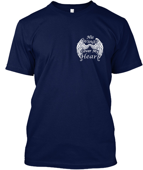His  Wings Cover My He Art. Navy T-Shirt Front